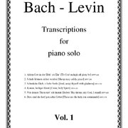 Bach transcriptions for piano solo Vol. 1 by Ira Levin publ. Edition Tilli