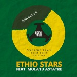 Ethio Stars feat. Mulatu Astatke NEW DIGITAL EP