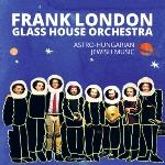 "PIRANHA digital release ""Frank London Glass House Orchestra"" OUT JULY 21st!"