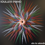 Soulless Piano, by Elio La Salandra