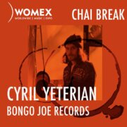 WOMEX Podcast | Chai Break with Cyril Yeterian, Bongo Joe Records