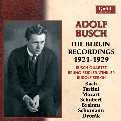 GHCD 2406_07 Adolf Busch The Berlin Recordings 1921 - 1929 - Adolf Busch