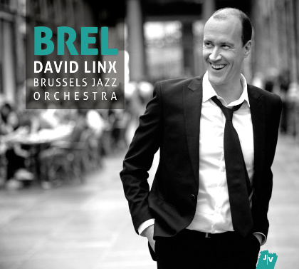 Brel - Brussels Jazz Orchestra _ David Linx