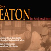 JOHN EATON - THE SOR JUANA PROJECT CD