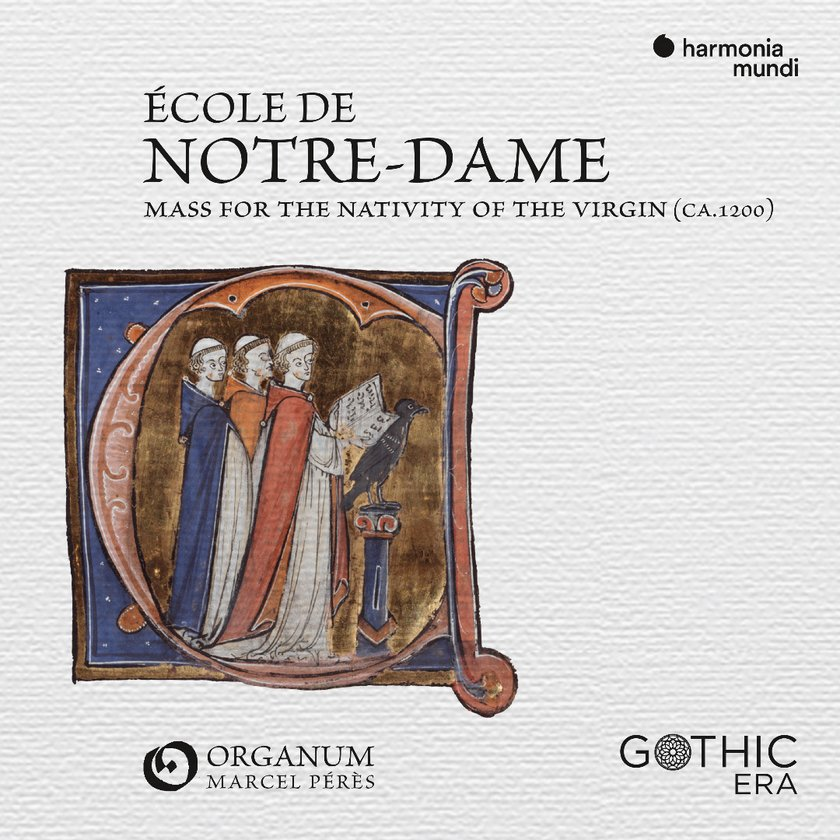 Ecole Notre-Dame de Paris - Mass for the Nativity of the Virgin - Ensemble Organum