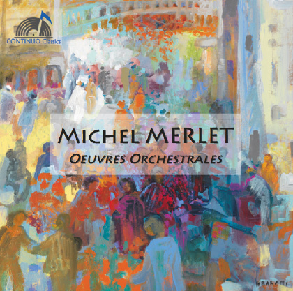 Michel Merlet - Orchestral works - Jean-Jacques Kantorow