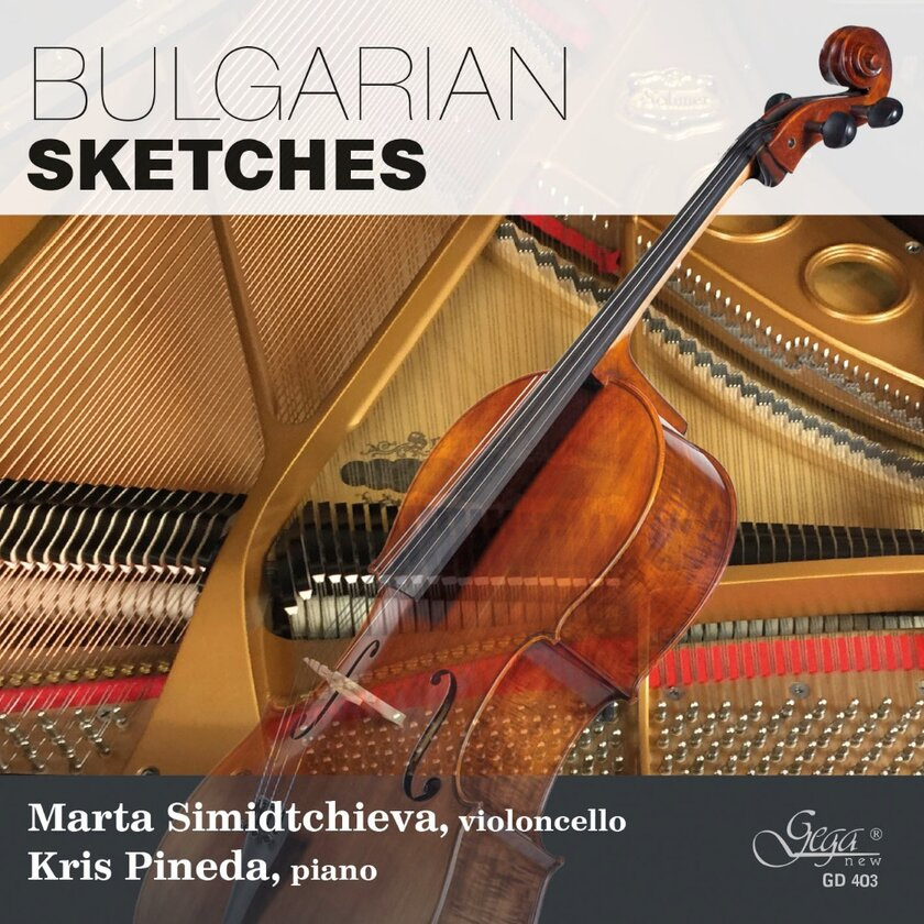 Bulgarian Sketches. Works for cello and piano by Bulgarian Composers - Marta Simidtchieva (violoncello), Kris Pineda (piano)