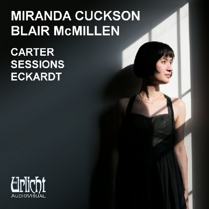 Carter • Sessions • Eckardt - Miranda Cuckson (violin), Blair McMillen (piano)