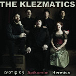 The Klezmatics - Apikorsim/Heretics